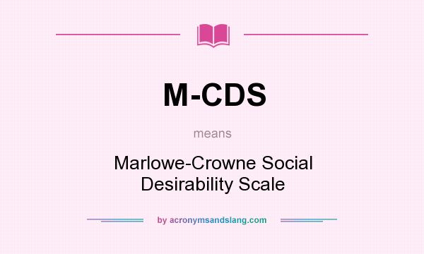 What does M-CDS mean? It stands for Marlowe-Crowne Social Desirability Scale