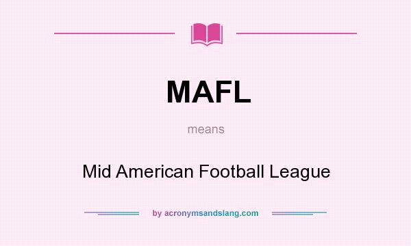 What does MAFL mean? It stands for Mid American Football League