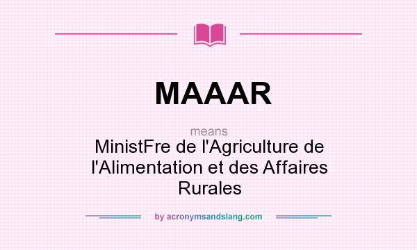 What does MAAAR mean? It stands for MinistFre de l`Agriculture de l`Alimentation et des Affaires Rurales