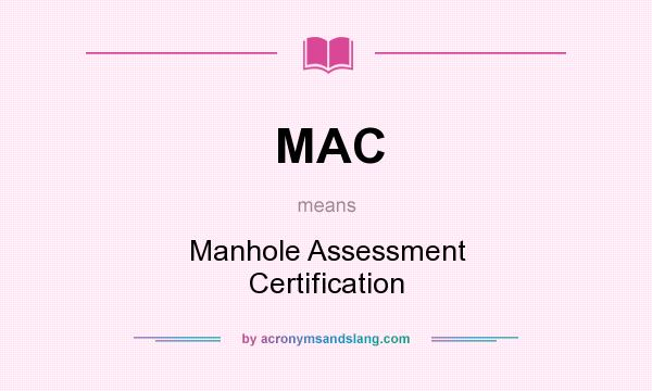 MAC - Manhole Assessment Certification in Undefined by ...