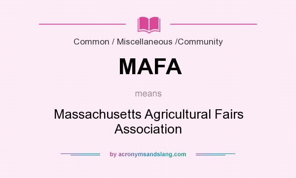 What does MAFA mean? It stands for Massachusetts Agricultural Fairs Association