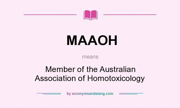 What does MAAOH mean? It stands for Member of the Australian Association of Homotoxicology