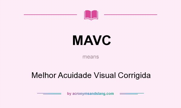 What does MAVC mean? It stands for Melhor Acuidade Visual Corrigida