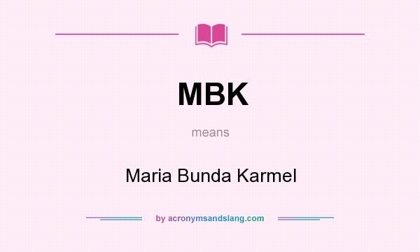 What does MBK mean? It stands for Maria Bunda Karmel