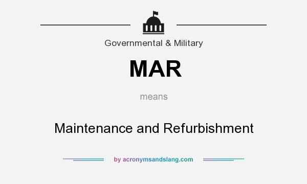What does MAR mean? It stands for Maintenance and Refurbishment