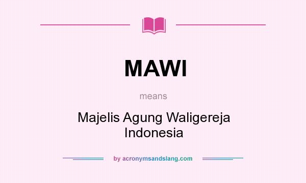 What does MAWI mean? It stands for Majelis Agung Waligereja Indonesia