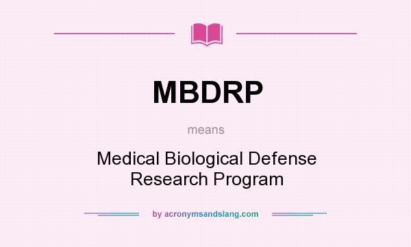 What does MBDRP mean? It stands for Medical Biological Defense Research Program