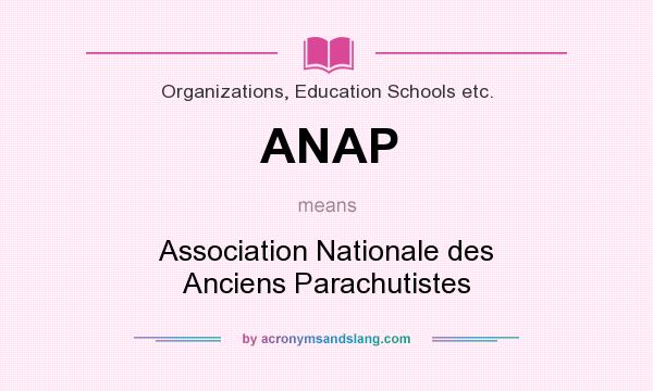 What does ANAP mean? It stands for Association Nationale des Anciens Parachutistes