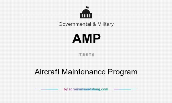 What does AMP mean? It stands for Aircraft Maintenance Program