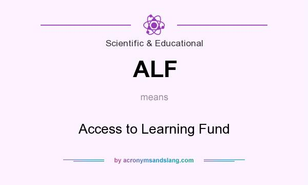 What does ALF mean? It stands for Access to Learning Fund