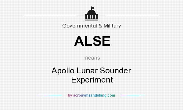 What does ALSE mean? It stands for Apollo Lunar Sounder Experiment
