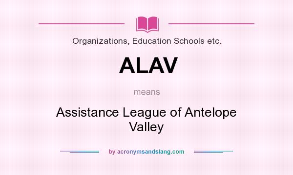 What does ALAV mean? It stands for Assistance League of Antelope Valley
