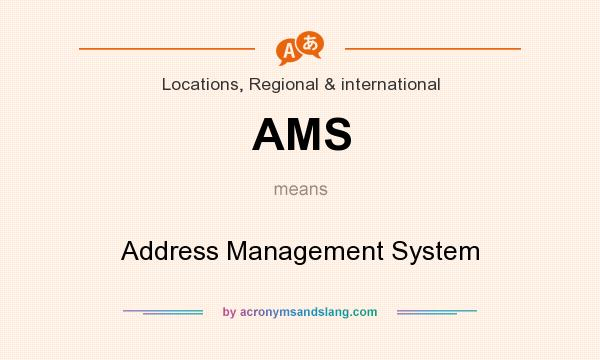 What does AMS mean? It stands for Address Management System