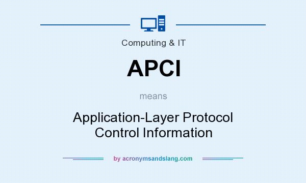 What does APCI mean? It stands for Application-Layer Protocol Control Information