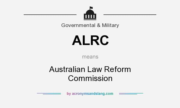 What does ALRC mean? It stands for Australian Law Reform Commission