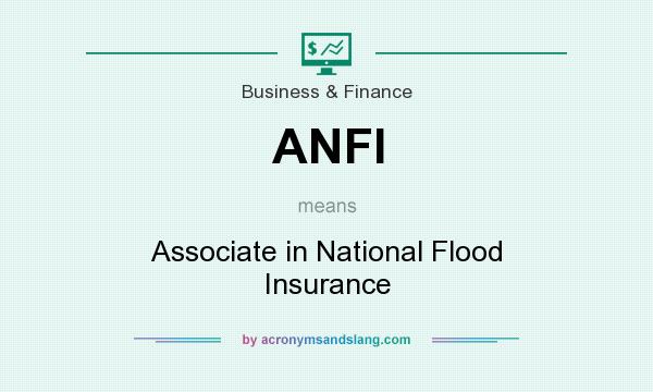What does ANFI mean? It stands for Associate in National Flood Insurance