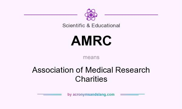 What does AMRC mean? It stands for Association of Medical Research Charities