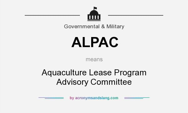 What does ALPAC mean? It stands for Aquaculture Lease Program Advisory Committee