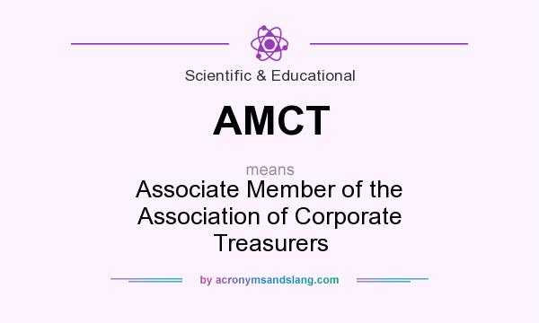 What does AMCT mean? It stands for Associate Member of the Association of Corporate Treasurers