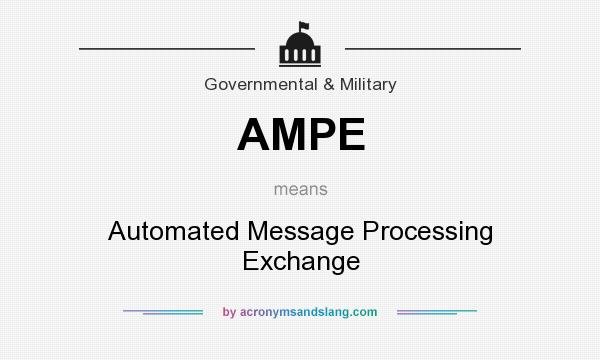 What does AMPE mean? It stands for Automated Message Processing Exchange