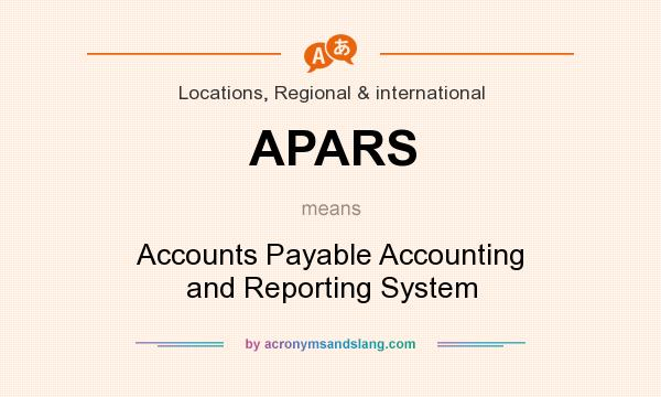What does APARS mean? It stands for Accounts Payable Accounting and Reporting System