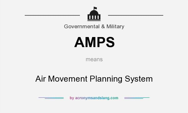 What does AMPS mean? It stands for Air Movement Planning System