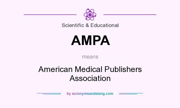 What does AMPA mean? It stands for American Medical Publishers Association