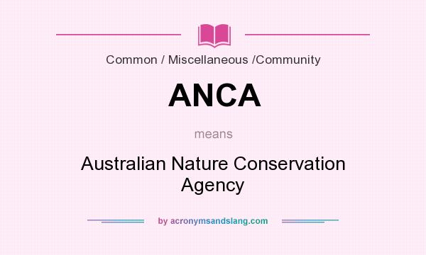 What does ANCA mean? It stands for Australian Nature Conservation Agency