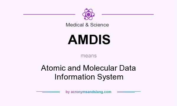 What does AMDIS mean? It stands for Atomic and Molecular Data Information System