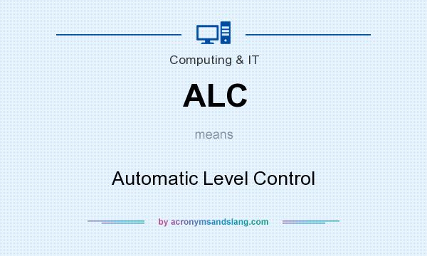 What does ALC mean? It stands for Automatic Level Control