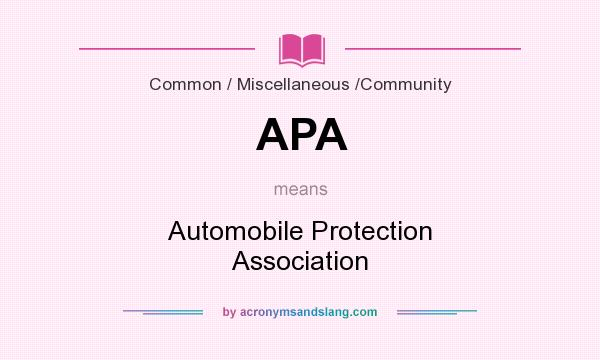 What does APA mean? It stands for Automobile Protection Association