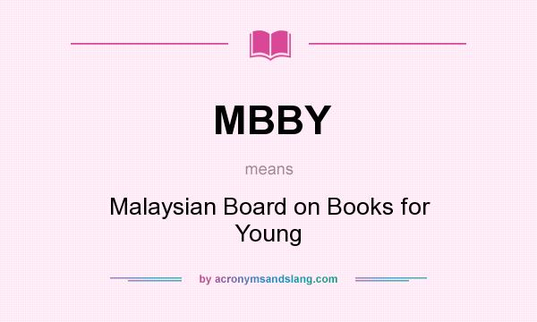 What does MBBY mean? It stands for Malaysian Board on Books for Young