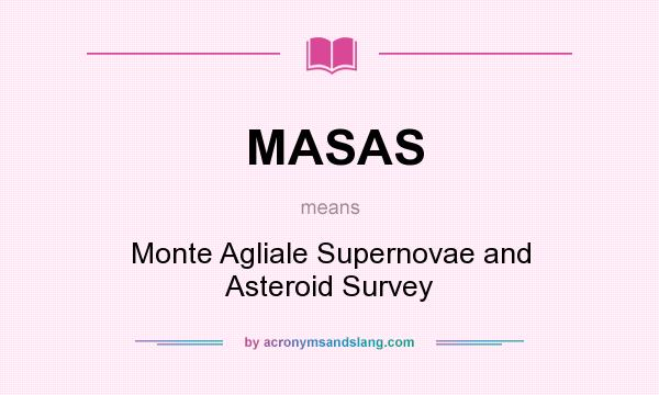 What does MASAS mean? It stands for Monte Agliale Supernovae and Asteroid Survey
