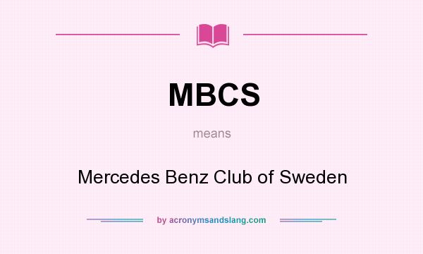What does MBCS mean? It stands for Mercedes Benz Club of Sweden