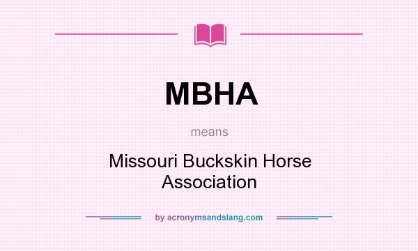 What does MBHA mean? It stands for Missouri Buckskin Horse Association