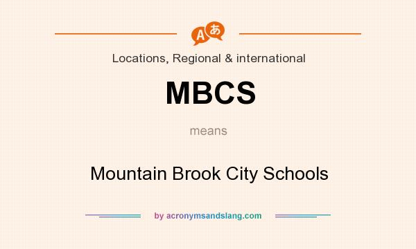 What does MBCS mean? It stands for Mountain Brook City Schools
