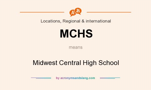 What does MCHS mean? It stands for Midwest Central High School