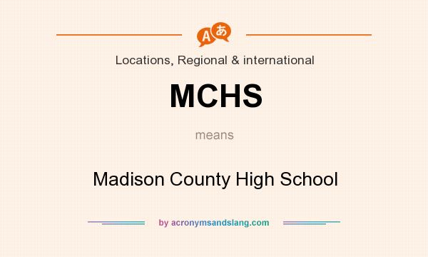 What does MCHS mean? It stands for Madison County High School