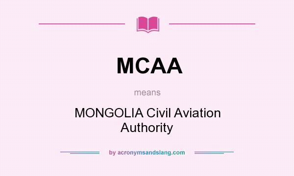 What does MCAA mean? It stands for MONGOLIA Civil Aviation Authority