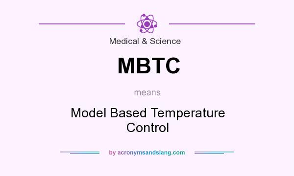 What does MBTC mean? It stands for Model Based Temperature Control