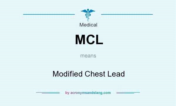 What does MCL mean? It stands for Modified Chest Lead