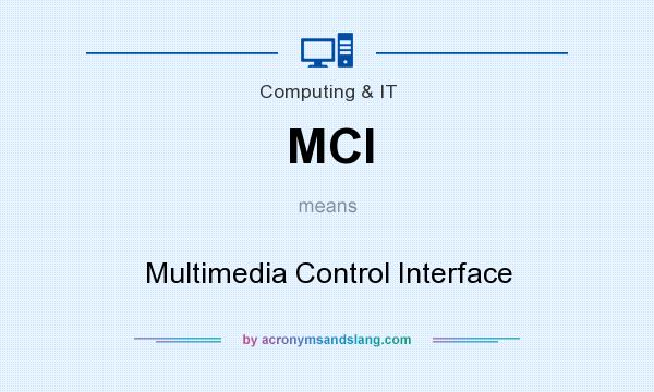 What does MCI mean? It stands for Multimedia Control Interface