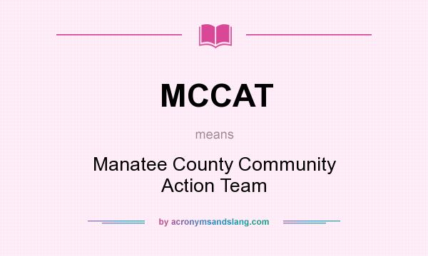 What does MCCAT mean? It stands for Manatee County Community Action Team