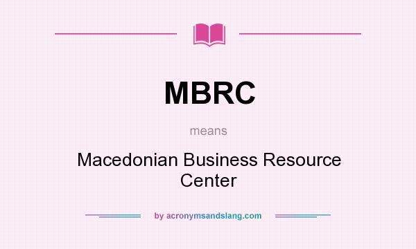 What does MBRC mean? It stands for Macedonian Business Resource Center