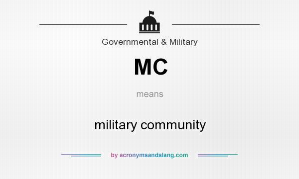 What does MC mean? It stands for military community