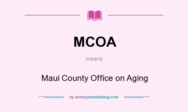 What does MCOA mean? It stands for Maui County Office on Aging