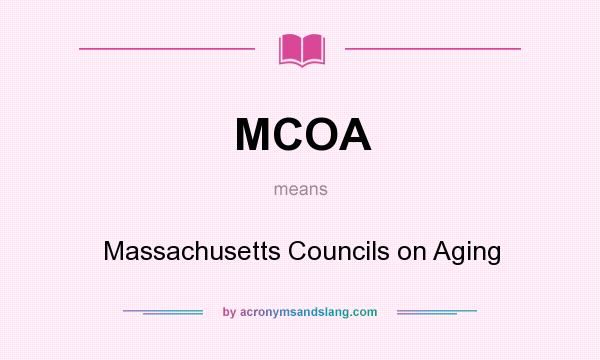What does MCOA mean? It stands for Massachusetts Councils on Aging