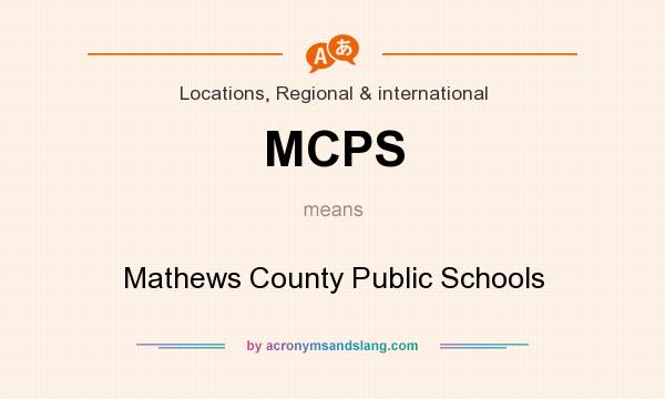 What does MCPS mean? It stands for Mathews County Public Schools