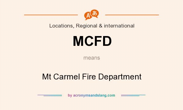What does MCFD mean? It stands for Mt Carmel Fire Department