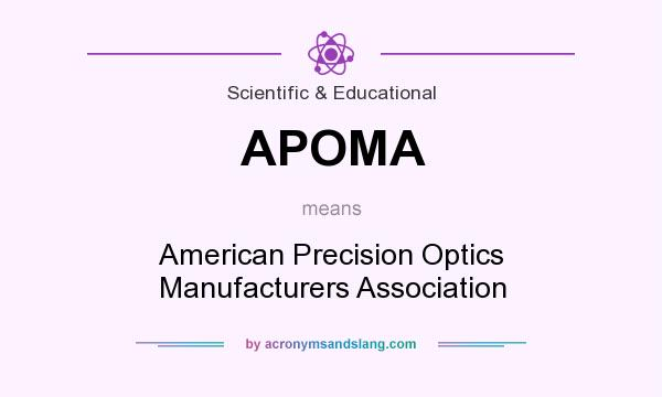 What does APOMA mean? It stands for American Precision Optics Manufacturers Association